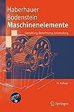 Image de Maschinenelemente: Gestaltung, Berechnung, Anwendung (Springer-Lehrbuch)