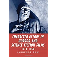 Character Actors in Horror and Science Fiction Films, 1930–1960 (English Edition)