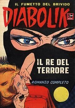 DIABOLIK (1) - Il re del terrore (Fumetti): Il re del terrore (Italian Edition) von [Giussani, Angela , Giussani, Luciana]
