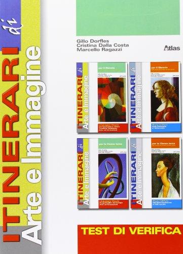 Itinerari di arte e immagine. Test di verifica. Per la Scuola media