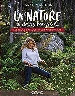 La nature dans ma vie de Sarah Marquis