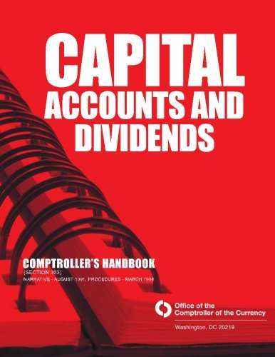 Capital Accounts and Dividends Comptrollers Handbook por Office of the Comptroller of the Currency
