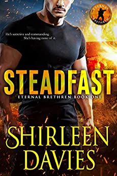Steadfast (Eternal Brethren Military Romantic Suspense Book 1) by [Davies, Shirleen]