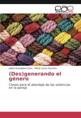 (Des)generando el género: Claves para el abordaje de las violencias en la pareja