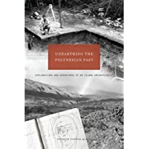 Unearthing the Polynesian Past: Adventures and Explorations of an Island Archaeologist