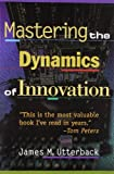 Mastering the Dynamics of Innovation: How Companies Can Seize Opportunities in the Face of Technological Change