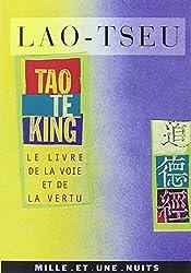 Tao Te King. Le livre de la voie et de la vertu