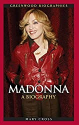 Madonna: A Biography (Greenwood Biographies) by Mary Cross Professor Emerita (2007-05-30)