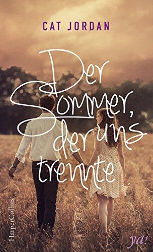 Der Sommer, der uns trennte: Liebesroman / Drama von [Jordan, Cat]