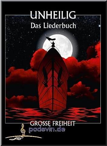 Unheilig - GROSSE FREIHEIT - Das Liederbuch - Noten Songbook