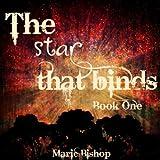 The Stars That Bind (The White Gypsy Saga Book 1)