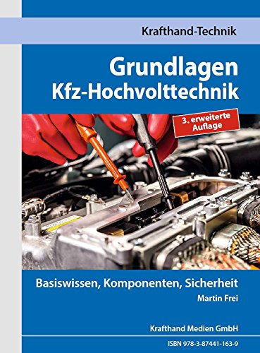 Grundlagen Kfz-Hochvolttechnik: Basiswissen, Komponenten, Sicherheit (Krafthand Fachwissen / Technik)