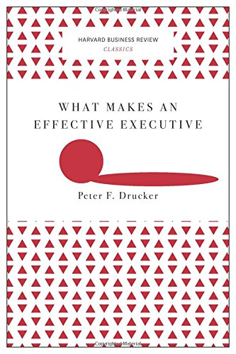 what-makes-an-effective-executive-harvard-business-review-classics