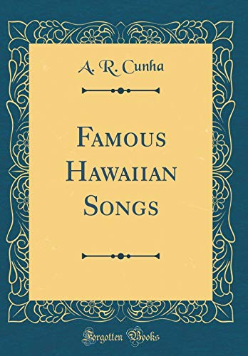 Famous Hawaiian Songs (Classic Reprint)