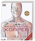 Der menschliche Körper: Bildatlas der Anatomie. Mit interaktivem Bildmaterial zum Download