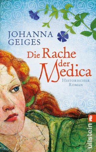 Die Rache der Medica: Historischer Roman (Die Medica-Serie, Band 2)