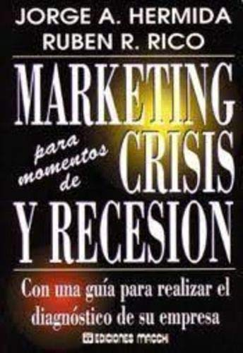 Marketing Para Momentos de Crisis y Recesion por Rico Hermida