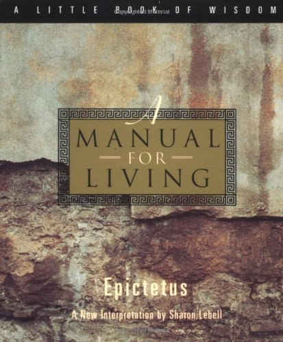 A Manual for Living (A Little Book of Wisdom) by Epictetus (1994) Paperback