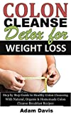 Colon Cleanse Detox for Weight Loss: Step by Step Guide to Healthy Colon Cleansing With Natural, Organic & Homemade Colon Cleanse Breakfast Recipes (English Edition)