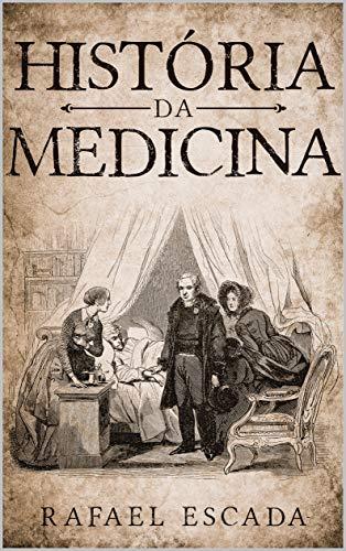 História da Medicina (Portuguese Edition)