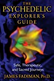 The Psychedelic Explorer's Guide: Safe, Therapeutic, and Sacred Journeys (English Edition)