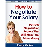 How to Negotiate Your Salary: Positive Negotiation Secrets That Will Make You More Money (English Edition)