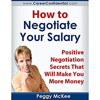 how to negotiate your salary positive negotiation secrets that will make you more money ebook