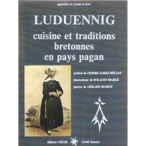 Luduennig : cuisine et traditions bretonnes en pays pagan