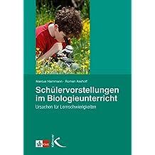 Schülervorstellungen im Biologieunterricht: Ursachen für Lernschwierigkeiten