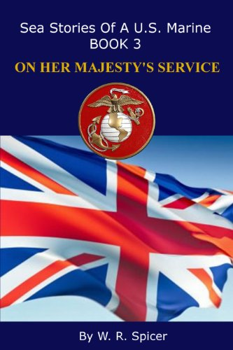 sea-stories-of-a-us-marine-book-3-on-her-majestys-service