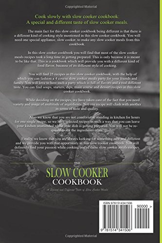 Cook Slowly with The Slow Cooker Cookbook: A Special and Different Taste of Slow Cooker Meals