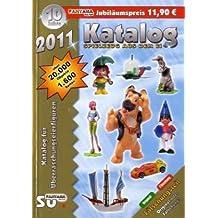 Katalog Spielzeug aus dem Ei 2011: Katalog für Überraschungseierfiguren Jubiläumsausgabe – 10 Jahre Fantasia Verlag