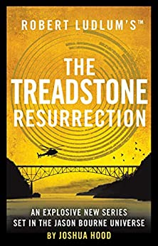 Robert Ludlum's™ The Treadstone Resurrection by [Hood, Joshua]