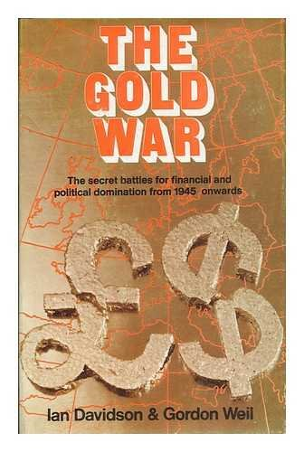 The gold war;: The story of the world's monetary crisis par Gordon L.; Davidson, Ian Weil