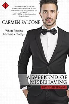 A Weekend of Misbehaving by [Falcone, Carmen]