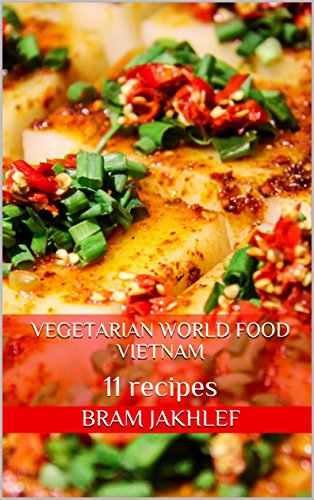 Vegetarian World Food Vietnam: 11 recipes (English Edition)