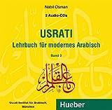 Usrati, Band 2: Lehrbuch für modernes Arabisch / 2 Audio-CDs (Usrati-LehrbuchfürmodernesArabisch)
