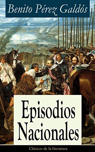 Episodios Nacionales: Clásicos de la literatura por Benito Pérez Galdós