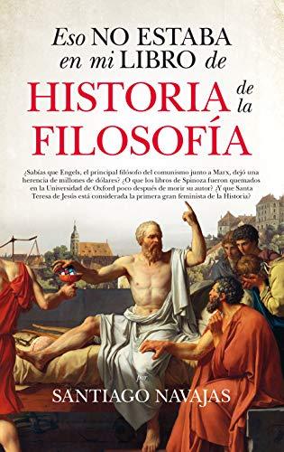 Eso no estaba en mi libro de Historia de la Filosofía de [Navajas, Santiago