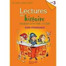 Lectures thématiques Cycle 3 - Histoire Révolution XIXe-XXe siècles - Guide pédagogique - Ed. 2014