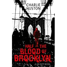 Half The Blood Of Brooklyn: A Joe Pitt Novel, book 3