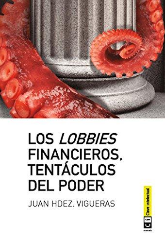 Los lobbies financieros, tentáculos del poder (Economía nº 5) por Juan Hernández Vigueras