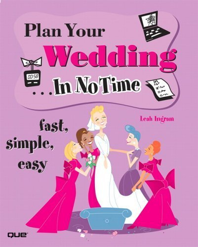 Plan Your Wedding In No Time by Leah Ingram (2004-10-07)