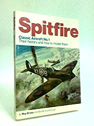 Spitfire, Classic Aircraft No.1 Their history and how to model them