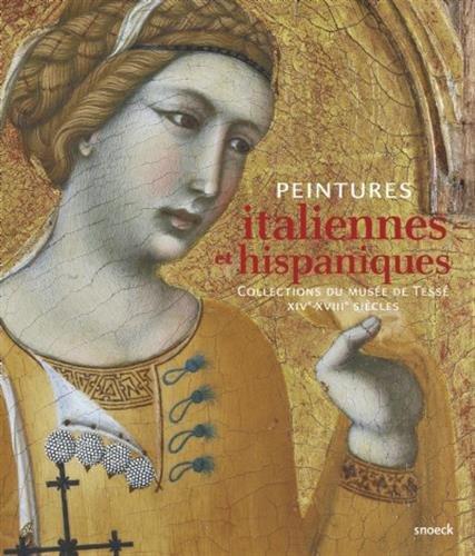 Peintures italiennes et hispaniques : Collections du muse de Tess XIVe-XVIIIe sicles