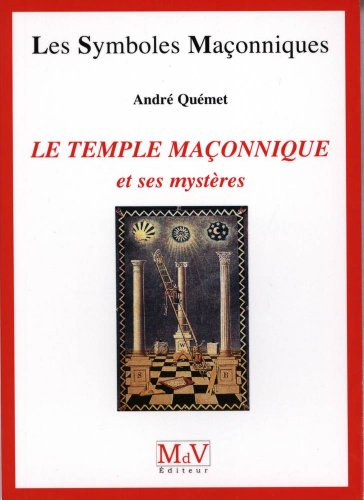 Le temple maçonnique et ses mystères