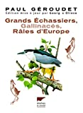 Grands Echassiers, Gallinacés, Râles d'Europe