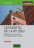 L'essentiel de la RT 2012 - 2e éd. - Obligations et mise en oeuvre de la réglementation thermique