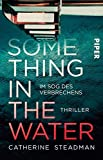 'Something in the Water - Im Sog des...' von 'Catherine Steadman'