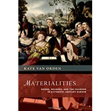 Materialities: Books, Readers, and the Chanson in Sixteenth-Century Europe